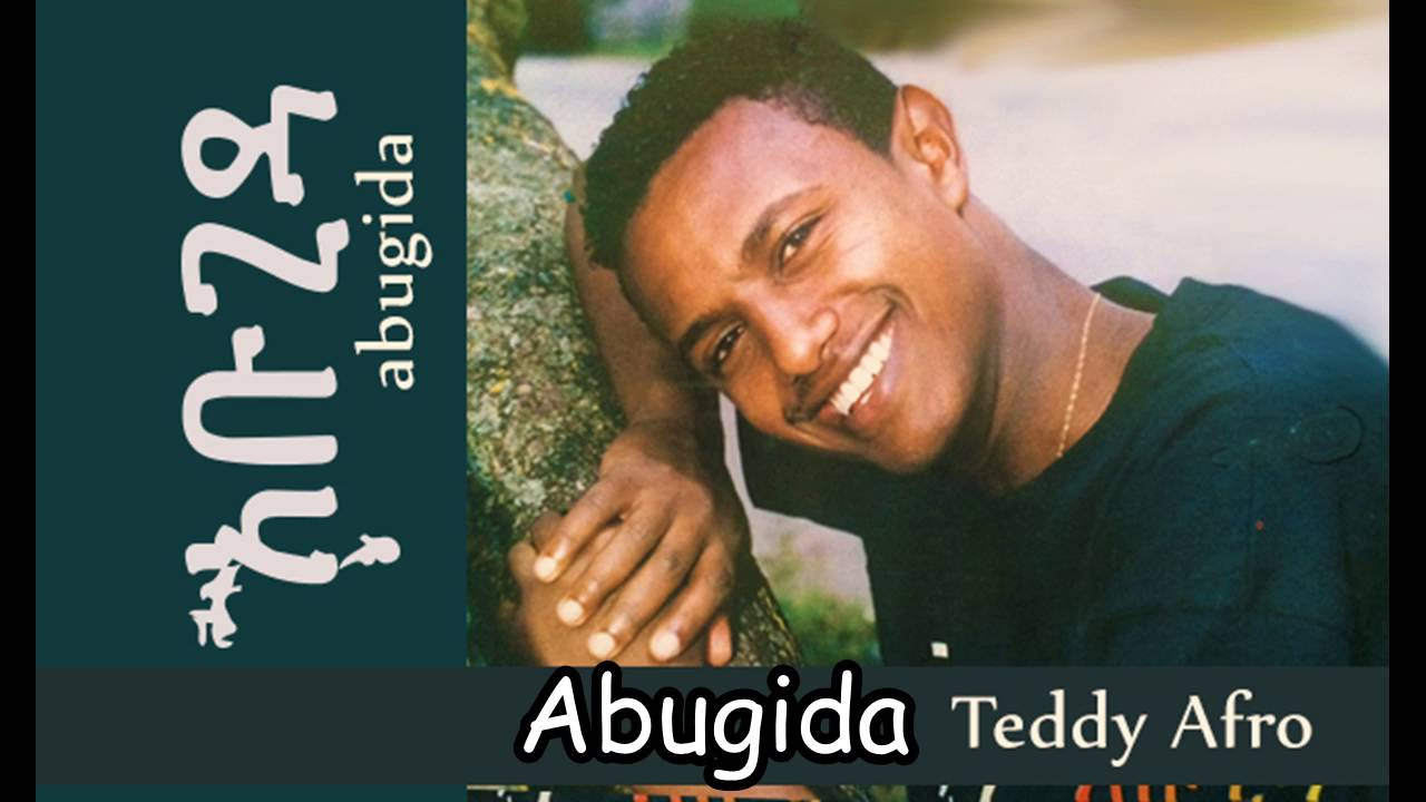 Abugida - Which one is your favorite Teddy Afro's album