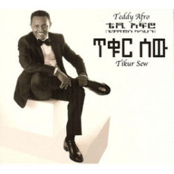 Tikur Sew 1 250x250 - Which one is your favorite Teddy Afro's album